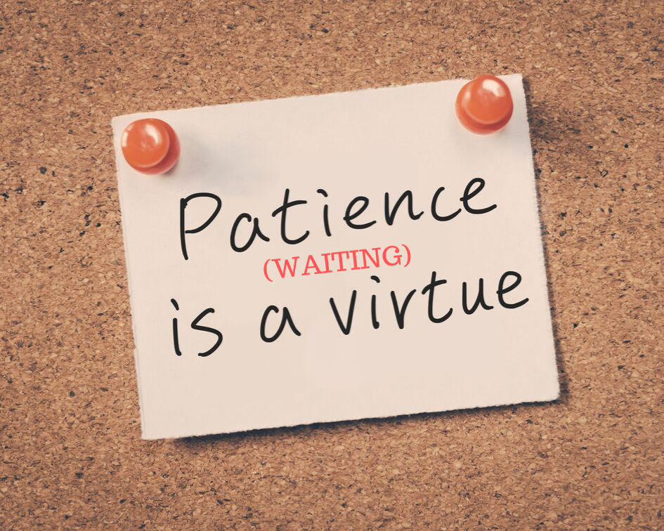 Patience - Waiting